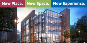 New Place. New Space. New Experience. New WOSU Headquarters